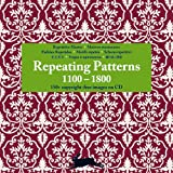 Repeating Patterns 1100 - 1800 + CD Rom (Pepin Patterns, Designs and Graphic Themes)