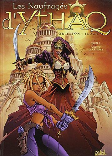 Les Naufragés d'Ythaq, Tome 2 : Ophyde la géminée