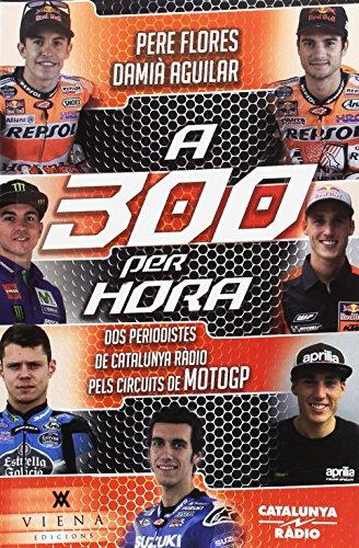 A 300 per hora: Dos periodistes de Catalunya Ràdio pels circuits de MotoGP