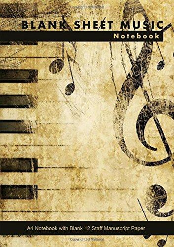 Blank Sheet Music Notebook: A4 Notebook with Blank 12 Staff Manuscript Paper (Musik-manuscript Notebook)