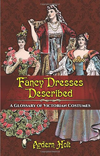 bed: A Glossary of Victorian Costumes (Uk Cosplay Kostüme)