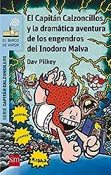 El Capitán Calzoncillos y la dramática aventura de los engendros del Inodoro Malva (Barco de Vapor Azul)