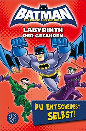 Batman – Labyrinth der Gefahren. Du entscheidest selbst! (Superheld Oder Schurke)