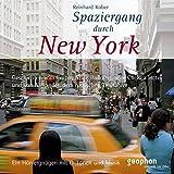 Spaziergang durch New York. CD: Ein Hörvergnügen mit O-Tönen und Musik (Spaziergänge)