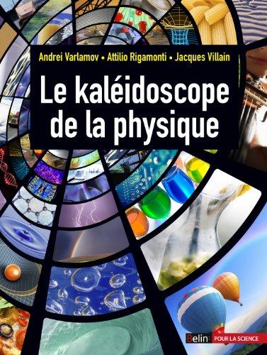 Le Kaleidoscope de la Physique