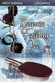 Beware Falling Ice [Suncoast Society] (Siren Publishing Sensations) by [Dalton, Tymber]