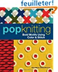 Pop Knitting: Bold Motifs Using Color...