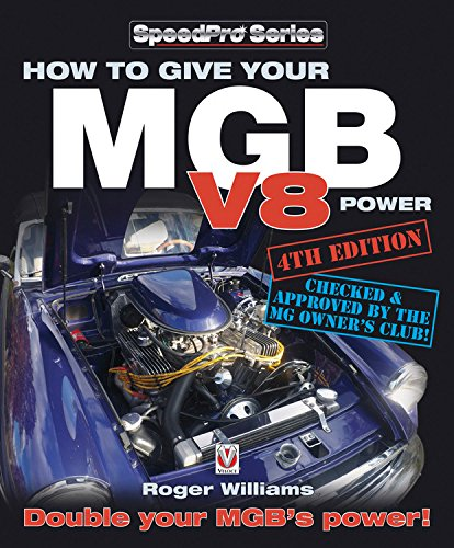 how-to-give-your-mgb-v8-power-fourth-edition-speedpro
