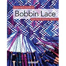 Beginner's Guide to Bobbin Lace (Beginner's Guide to Needlecraft)