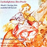 Lycksalighetens Ähre-Pracht – Musik i Sverige från medeltid till barock / The Splendours of Felicity – Music in Sweden from the Middle Ages to the Baroque