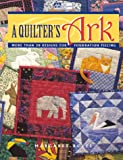 """Quilter's Ark, A   """"Print on Demand Edition"""""""