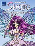 Shojo - Mädchen Mangas zeichnen und malen: Anleitung zum Gestalten von frechen, liebenswerten und romantischen Figuren