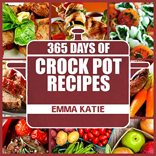 365 Days of Crock Pot Recipes: A Crock Pot Cookbook with Over 365 Crock-Pot Recipes for Easy Slow Cooker Meals Cooking and Healthy Lifestyle (English Edition) -