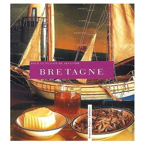 Pour le plaisir de recevoir : Bretagne