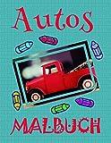 ✎ Autos Malbuch ✌: Das beste Malbuch für Jungs von 4 bis 10 Jahren! ✌ (Malbuch Autos - A SERIES OF COLORING BOOKS, Band 8)
