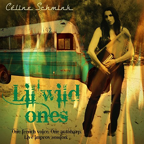 Lil'wild Ones (One French Voice, One Autoharp, Live Impro Session)