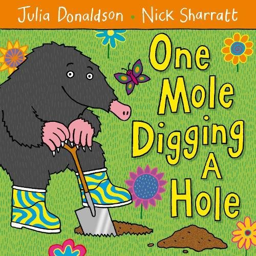 One Mole Digging A Hole por Julia Donaldson