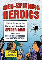 [Web-Spinning Heroics: Critical Essays on the History and Meaning of Spider-man] (By: Robert Moses Peaslee) [published: September, 2012]