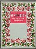 Scarica Libro Punto croce Nuove idee per la casa i bambini i regali (PDF,EPUB,MOBI) Online Italiano Gratis