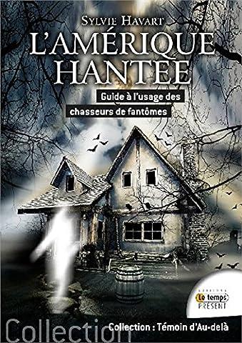 Chasseur De Fantomes - L'Amérique hantée - Guide à l'usage des