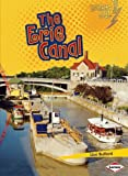 The Erie Canal (Lightning Bolt Books: Famous Places) by Lisa Bullard (2009-09-01)