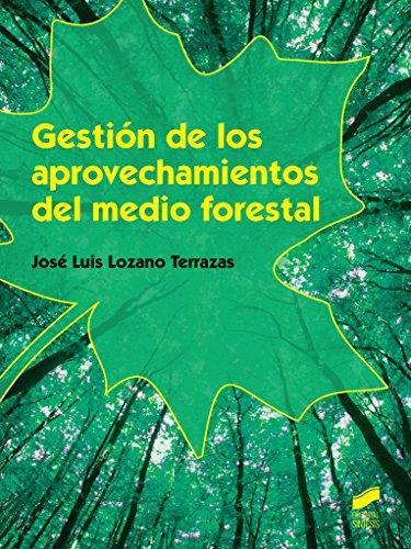 Gestión de los aprovechamientos del medio forestal (Agraria) por José Luis Lozano Terrazas