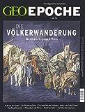 GEO Epoche 76/2015 - Völkerwanderung