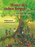 Hinter den sieben Bergen: Das große Buch der Zwergengeschichten