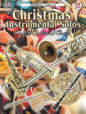 Christmas Instrumental Solos -- Carols & Traditional Classics: Trombone, Book & CD