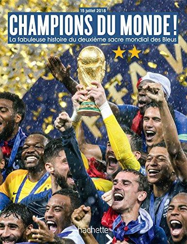 CHAMPIONS DU MONDE La fabuleuse histoire du deuxième sacre mondial de l'équipe de France par Collectif