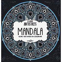 Mandala. Oltre 100 tavole da colorare