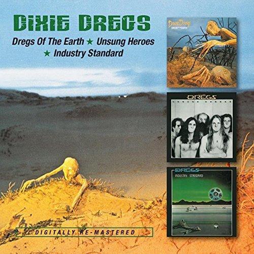 Dixie Dregs: Dregs of the Earth/Unsungheroes/Industry Standard (Audio CD)