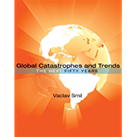 Global Catastrophes and Trends: The Next Fifty Years (English Edition)