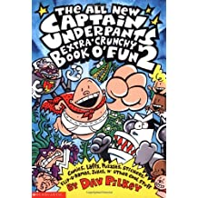 The All New Captain Underpants Extra-Crunchy Book O\' Fun