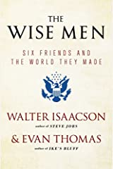 The Wise Men: Six Friends and the World They Made Taschenbuch