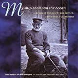 Voice of the People 02: My Ship Shall Sail the Ocean - Songs of Tempest & Sea Battles, Sailor Lads & Fishermen