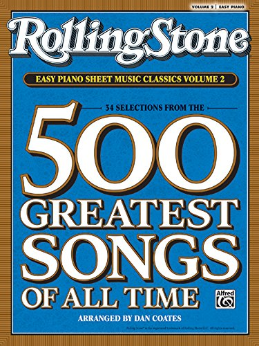 Rolling Stone Easy Piano Sheet Music Classics, Volume 2: 34 Selections from the 500 Greatest Songs of All Time (Rolling Stone(r) Easy Piano Sheet Music Classics)