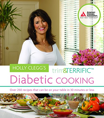 Holly Clegg's Trim and Terrific Diabetic Cooking Holly Trim