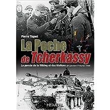 La poche de Tscherkassy: La perc??e de la Wiking et des Wallons, 27 janvier - 17 f??vrier 1944 (French Edition) by Pierre Tiquet (2016-05-24)