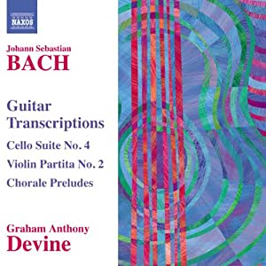 Bach: Guitar Transcriptions (Cello Suite No.4/ Violin Partita 2) (Naxos: 8.572740)