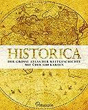 Historica: Der große Atlas der Weltgeschichte - Mit über 1200 Karten - Markus Hattstein, Martin Stefanik, Daniel Gurnak, Matej Hanula