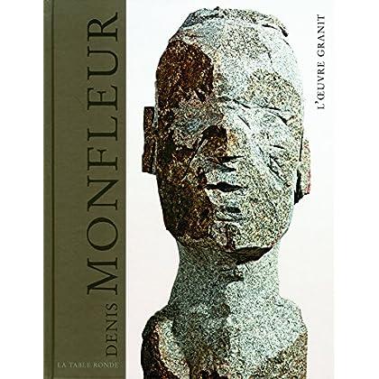 Denis Monfleur: L'œuvre granit