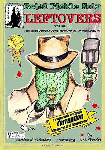 Fried Pickle Noir: Leftovers vol 1: Volume 1