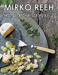 Handkäse Deluxe 2: Neue Rezepte rund um den Handkäs'