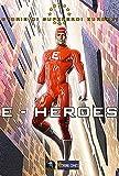 E-Heroes: Storie di supereroi europei (Collana E-Heroes)