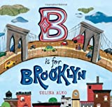 B Is for Brooklyn by Selina Alko (2012-08-21)