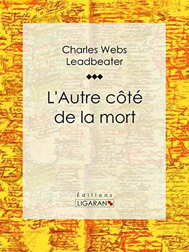 L'Autre côté de la mort: Essai sur les sciences occultes par Charles Webster Leadbeater