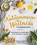 The Autoimmune Wellness Handbook: A D...
