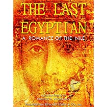 The Last Egyptian: A Romance of the Nile (English Edition)