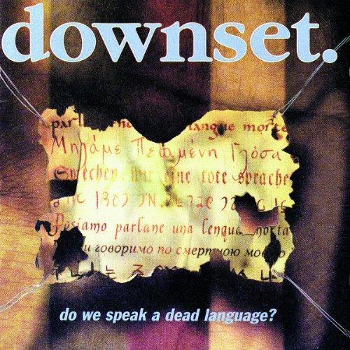 Downset: Do We Speak a Dead Language? (Audio CD)